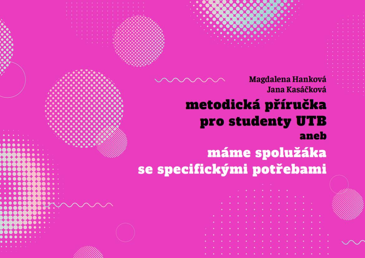 Metodická příručka pro studenty UTB aneb máme spolužáka se specifickými potřebami